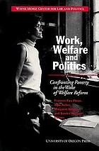 Work, welfare and politics : confronting poverty in the wake of welfare reform