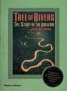 Tree of rivers : the story of the Amazon