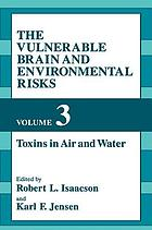 The Vulnerable brain and environmental risksThe Vulnerable brain and environmental risks