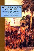 Toussaint's clause the founding fathers and the Haitian revolution