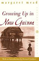 Growing up in New Guinea : a comparative study of primitive education