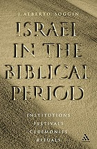 Israel in the Biblical period : institutions, festivals, ceremonies, rituals