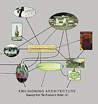Envisioning architecture : drawings from the Museum of Modern Art