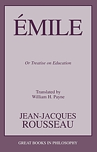 Émile for today; the Émile of Jean Jacques Rousseau