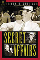 Secret Affairs : FDR, Cordell Hull and Sumner Welles
