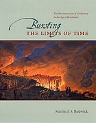Bursting the limits of time : the reconstruction of geohistory in the age of revolution