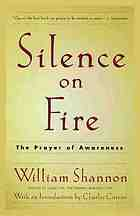 Silence on fire : the prayer of awareness