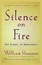 Silence on fire : the prayer of awareness