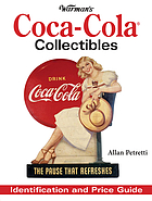 Warman's Coca-Cola collectibles : identification and price guide