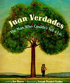 Juan Verdades : the man who could not tell a lie