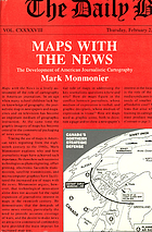 Maps with the news : the development of American journalistic cartography