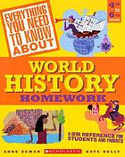 World History Homework : a Desk Reference for Students and Parents