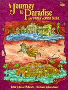 A journey to paradise : and other Jewish tales