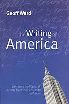 The writing of America : literature and cultural identity from the Puritans to the present