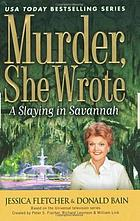 A slaying in Savannah : a Murder, she wrote mystery