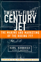 21st century jet : the making and marketing of the Boeing 777