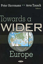 Towards a wider Europe