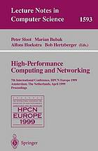 High-performance computing and networking : 7th international conference, HPCN Europe, 1999, Amsterdam, the Netherlands, April 1999 : proceedings