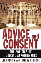 Advice and consent : the politics of judicial appointments