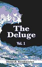 "The deluge. An historical novel of Poland, Sweden, and Russia. A sequel to ""With fire and sword."""