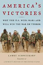 America's victories : why the U.S. wins wars and will win the war on terror