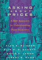 Asking about prices : a new approach to understanding price stickiness