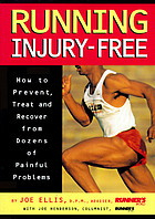 Running injury-free : how to prevent, treat, and recover from dozens of painful problems