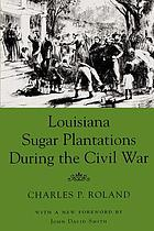 Louisiana sugar plantations during the American Civil War