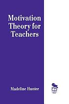 Motivation theory for teachers : a programed book