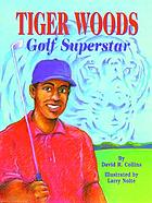 Tiger Woods : golf superstar