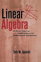 Linear algebra : a first course, with applications to differential equations