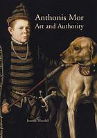 Anthonis Mor : art and authority