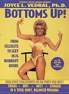Bottoms up! : the total-body workout from the bottom up :from cellulite to sexy---in 24 workout hours