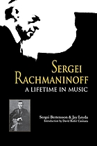 Sergei Rachmaninoff, a lifetime in music