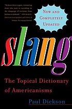 Slang! : the topical dictionary of Americanisms