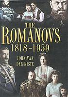 The Romanovs, 1818-1959 : Alexander II of Russia and his family