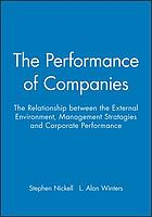 The performance of companies : the relationship between the external environment, management strategies and corporate performance
