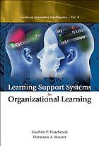 Learning support systems for organizational learning
