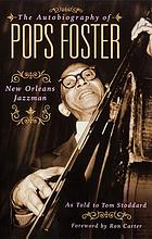 Pops Foster; the autobiography of a New Orleans jazzman as told to Tom Stoddard