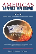 America's defense meltdown : Pentagon reform for President Obama and the new Congress