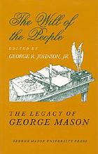 The Will of the people : the legacy of George Mason