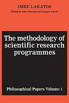 Philosophical papers [of] Imre Lakatos. Vol.1, The methodology of scientific research programmes