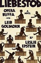 Liebestod : opera buffa with Leib Goldkorn