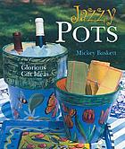 Jazzy pots : glorious gift ideas