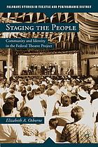 Staging the people : community and identity in the Federal Theatre Project