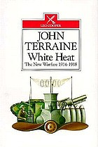 White heat : the new warfare 1914-18