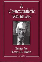 A contextualistic worldview : essays