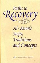 Paths to recovery : Al-Anon's steps, traditions, and concepts