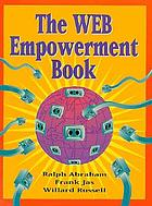 The WEB empowerment book : an introduction and connection guide to the Internet and the World-Wide Web