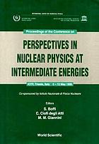 Perspectives in nuclear physics at intermediate energies : ICTP, Trieste, Italy, 10-14 October 1983